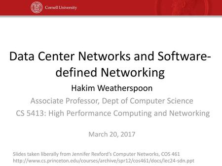How SDNs will tame networks Nick McKeown Stanford University