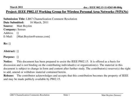 March 2011 Project: IEEE P802.15 Working Group for Wireless Personal Area Networks (WPANs) Submission Title: LB67 Channelization Comment Resolution Date.
