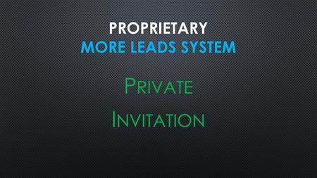 proprietary More Leads system