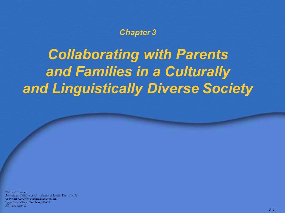 Chapter 3 Collaborating With Parents And Families In A Culturally And Linguistically Diverse Society William L Heward Exceptional Children An Introduction Ppt Video Online Download