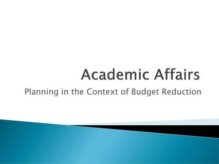 Planning in the Context of Budget Reduction