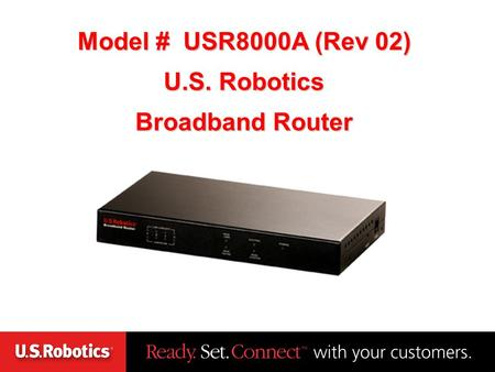 Model # USR8000A (Rev 02) U.S. Robotics Broadband Router.