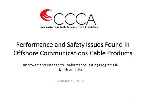 Performance and Safety Issues Found in Offshore Communications Cable Products Improvements Needed to Conformance Testing Programs in North America October.