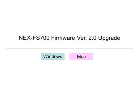 NEX-FS700 Firmware Ver. 2.0 Upgrade