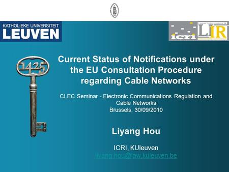 Current Status of Notifications under the EU Consultation Procedure regarding Cable Networks CLEC Seminar - Electronic Communications Regulation and Cable.