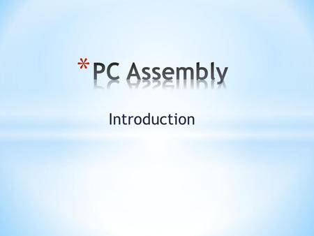 Introduction. Introduction: Things to Prepare before Assembly Anti-static wrist strap Set of screwdrivers and pliers Piece of cloth CPU Thermal compound.