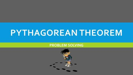 Pythagorean theorem PROBLEM SOLVING.