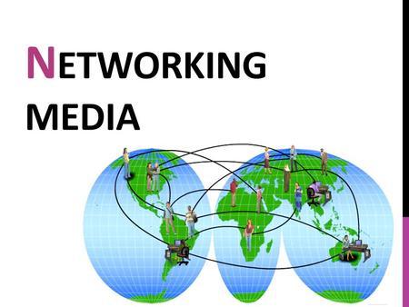 N ETWORKING MEDIA. COMMON NETWORK CABLES The connection between the source and destination may either be direct or indirect, and may span multiple media.