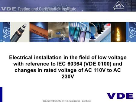 <strong>Electrical</strong> installation in the field of low voltage with reference to IEC 60364 (VDE 0100) and changes in rated voltage of AC 110V to AC 230V Copyright.