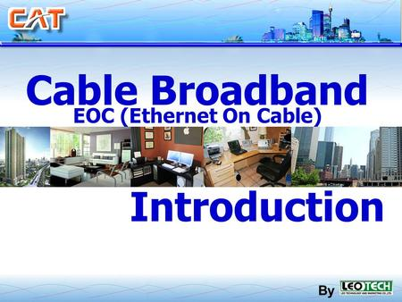 Cable Broadband EOC (Ethernet On Cable) By Introduction.
