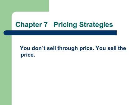 Chapter 7 Pricing Strategies