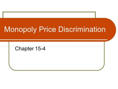 Monopoly Price Discrimination Chapter 15-4. Laugher Curve The First Law of Economics: For every economist, there exists an equal and opposite economist.