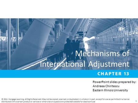 Mechanisms of International Adjustment © 2011 Cengage Learning. All Rights Reserved. May not be copied, scanned, or duplicated, in whole or in part, except.