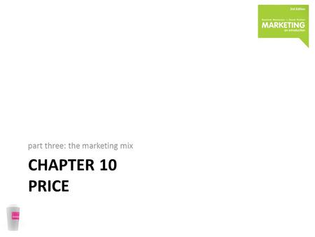 CHAPTER 10 PRICE part three: the marketing mix. an opening challenge You run a medium-sized business: a second- hand car dealership. A competitor, the.
