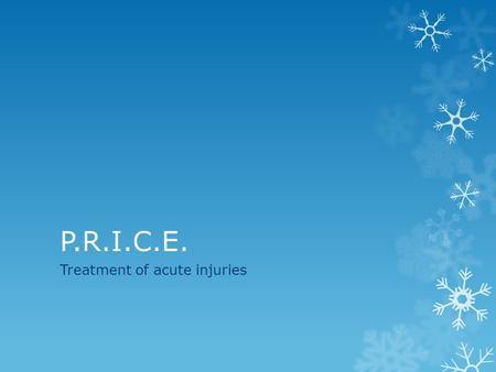 P.R.I.C.E. Treatment of acute injuries. For Acute Injuries Treatment for a sports injury will depend on how severe the injury is. If an injury does not.