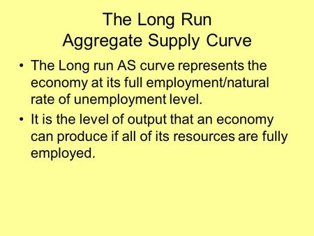 The Long Run Aggregate Supply Curve