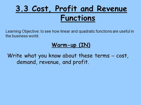 3.3 Cost, Profit and Revenue Functions