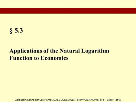 § 5.3 Applications of the Natural Logarithm Function to Economics.