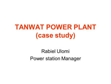 TANWAT POWER PLANT (case study)