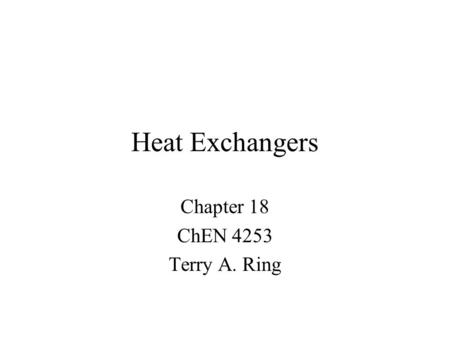 Chapter 18 ChEN 4253 Terry A. Ring