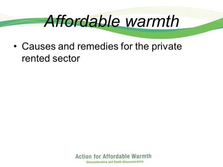 Affordable warmth Causes and remedies for the private rented sector.