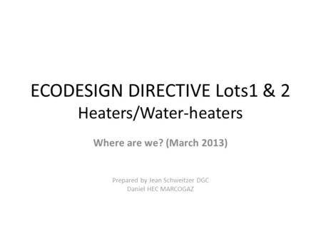 ECODESIGN DIRECTIVE Lots1 & 2 Heaters/Water-heaters