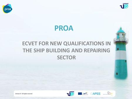 PROA ECVET FOR NEW QUALIFICATIONS IN THE SHIP BUILDING AND REPAIRING SECTOR.