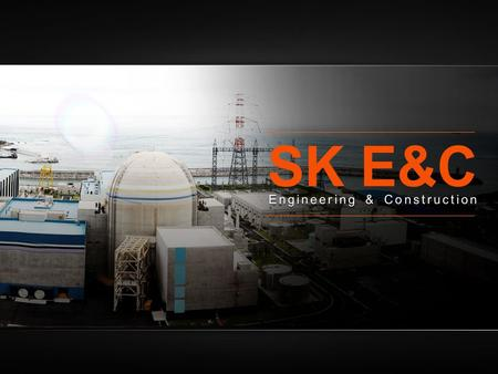 SK E&C Engineering & Construction.