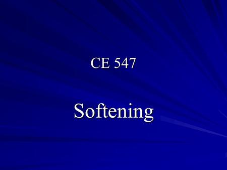 CE 547 Softening. What is Hardness Hardness is –the ability of the water to consume excessive amounts of soap before foaming –OR the ability of the water.