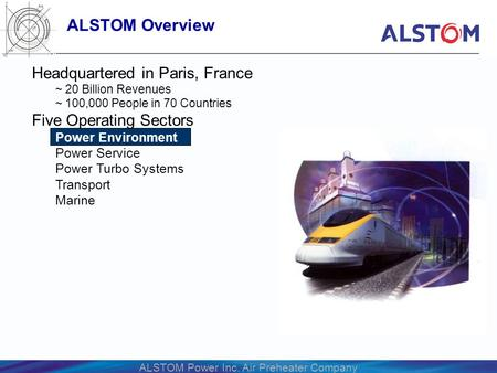 ALSTOM Overview Headquartered in Paris, France Five Operating Sectors