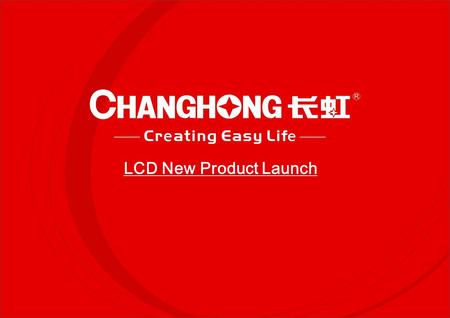 LCD New Product Launch. 1 LCD 688 Series Launch Time: 2009.01.