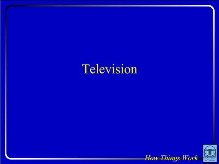 Television. Question: A television image is created by beams of moving electrons that collide with the inside front surface of the television picture.