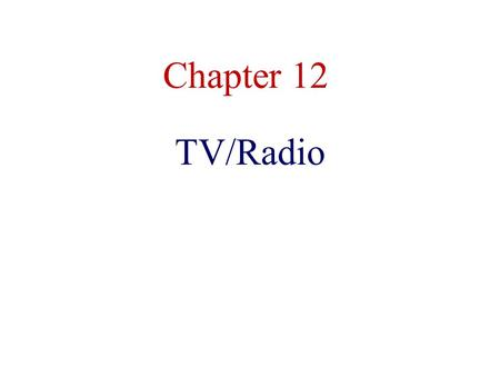 Chapter 12 TV/Radio. Direct Response Television Direct Response – goods and services sold directly through television, often avoiding retail – Short form.
