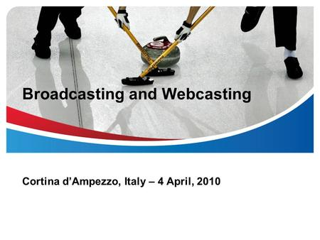 Broadcasting and Webcasting Cortina dAmpezzo, Italy – 4 April, 2010.