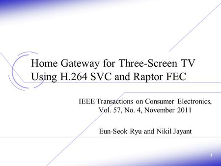 Home Gateway for Three-Screen TV Using H.264 SVC and Raptor FEC