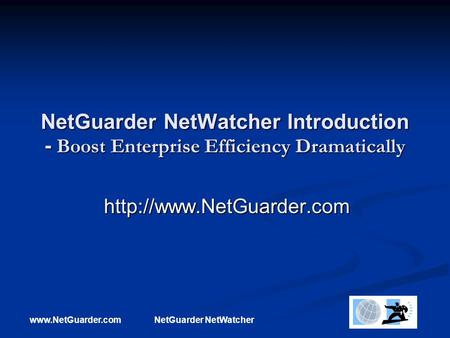 NetWatcher NetGuarder NetWatcher Introduction - Boost Enterprise Efficiency Dramatically