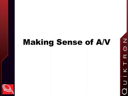 Making Sense of A/V.