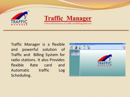 Traffic Manager is a flexible and powerful solution of Traffic and Billing System for radio stations. It also Provides flexible Rate card and Automatic.