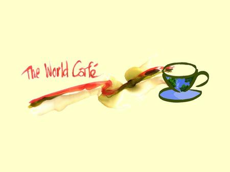 What is the World Café? a simple methodology a powerful metaphor.