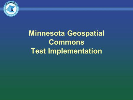 Minnesota Geospatial Commons Test Implementation.