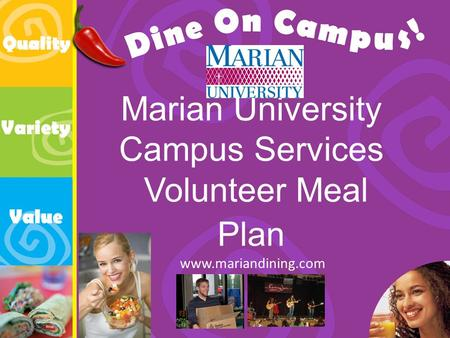 Marian University Campus Services Volunteer Meal Plan www.mariandining.com.