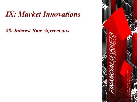 IX: Market Innovations 28: Interest Rate Agreements.