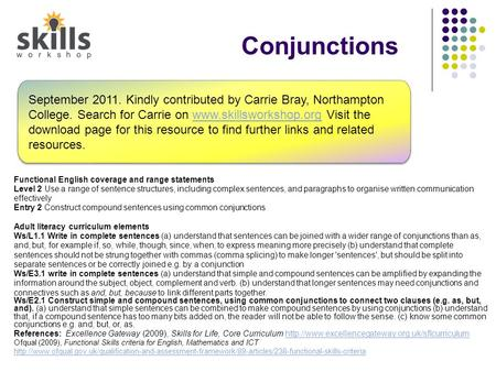 Conjunctions Functional English coverage and range statements Level 2 Use a range of sentence structures, including complex sentences, and paragraphs to.