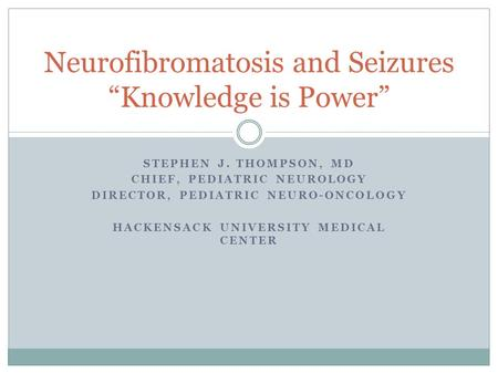 "Neurofibromatosis and Seizures ""Knowledge is Power"""
