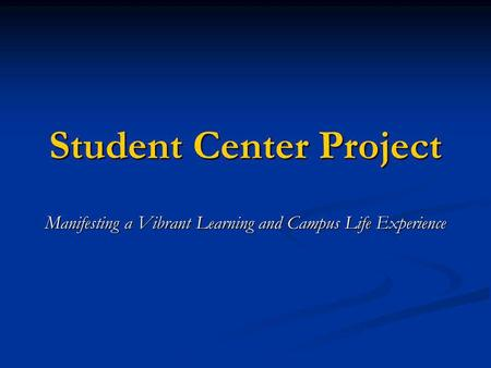 Student Center Project Manifesting a Vibrant Learning and Campus Life Experience.