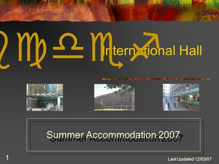 Last Updated 12/03/07 1 International Hall abcdef Summer Accommodation 2007.
