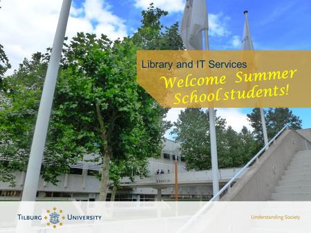 Library and IT Services Welcome Summer School students!