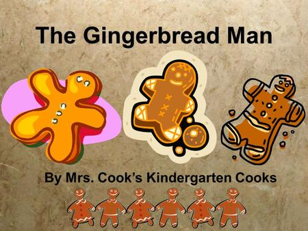 The Gingerbread Man By Mrs. Cooks Kindergarten Cooks.
