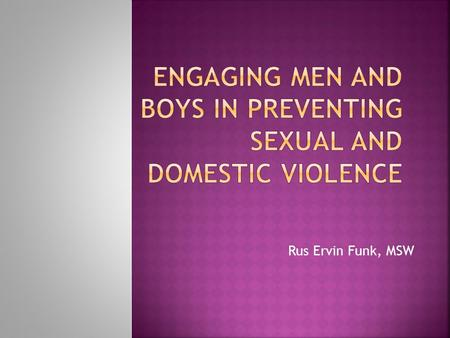 Engaging men and boys in preventing sexual and domestic violence