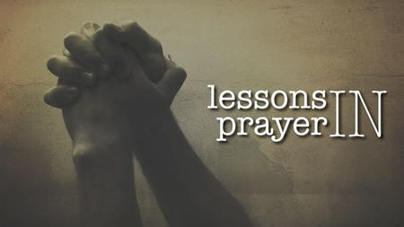 A Man Just Like Us Lessons in Prayer. A Man Just Like Us Lessons in Prayer.